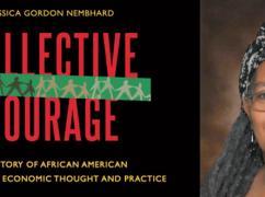 Collective Courage: Jessica Gordon Nembhard on Black Economic Solidarity